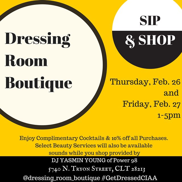 Ladies, come through & #GetDressed with @dressing_room_boutique for #CIAA Music by @allthatyaz, Makeup appointments with Professional (and celeb) MUA @mua_angelcherry (book your appointment now!), Complimentary Cocktails while you shop! 1-5pm both Thursday & Friday! And all kinds of other surprises! 10 percent off of all purchases! #CLT #Shopping #GetDressedCIAA #TournamentWeekend #FreeDrinks