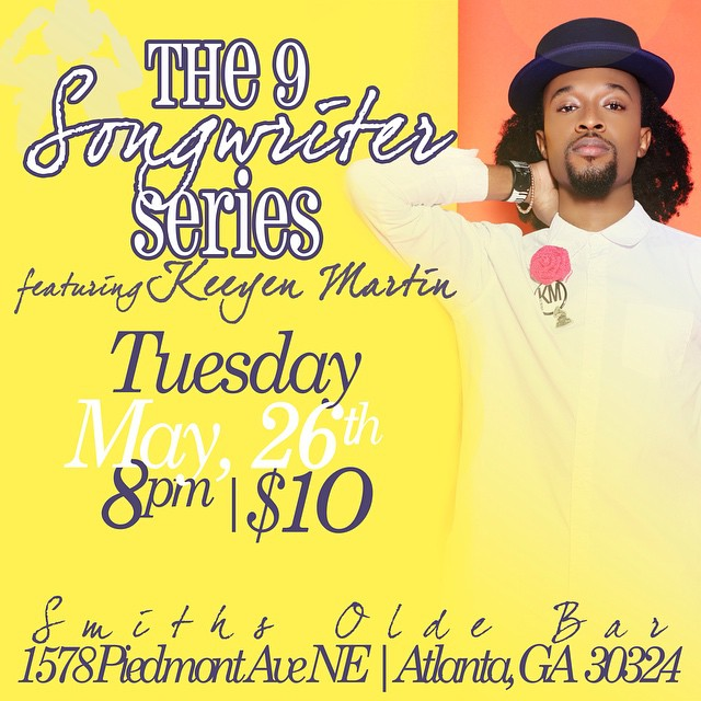 #Atlanta! 5.26.15 The 9 Songwriter Series will feature @keeyenmartin 8pm, $10! Good music and good times! #KeeyenMartin #DiveN2Luv #music #indie #singer #songwriter #JSWClientsRock